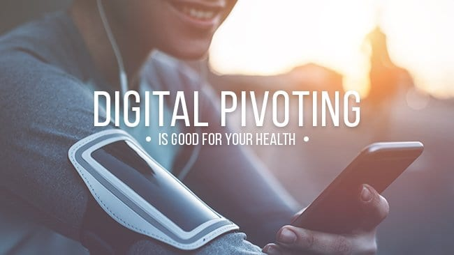 digital pivoting is good for your health