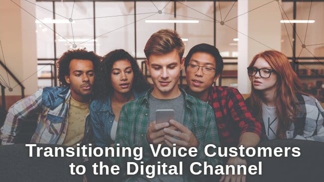 transitioning voice customers to the digital channel
