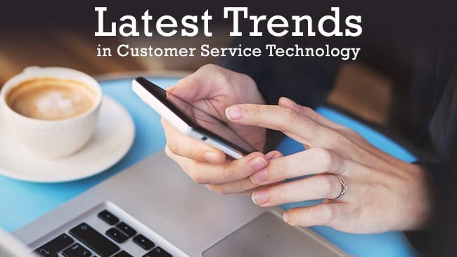 latest trends in customer service technology