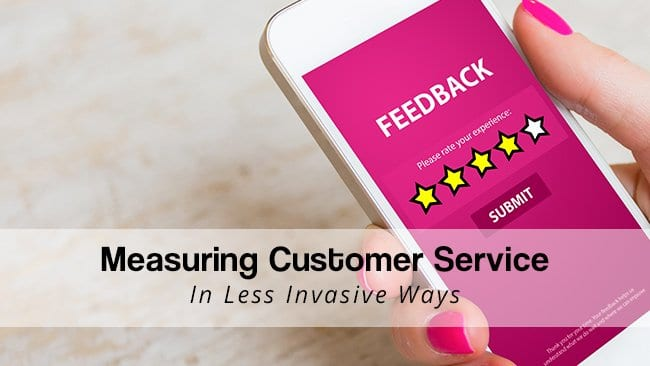 measuring customer experience in less invasive ways