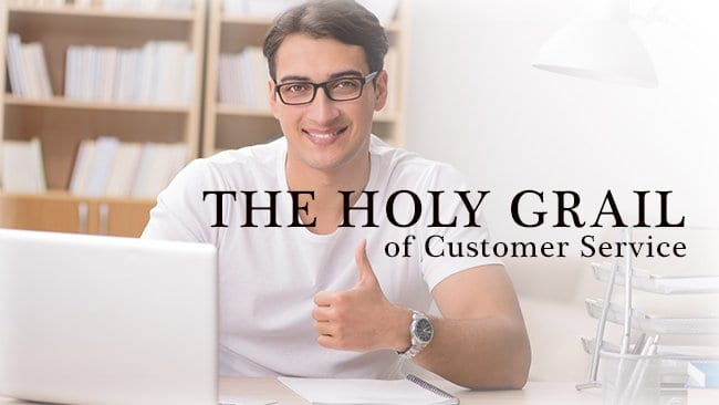 the holy grail of customer service
