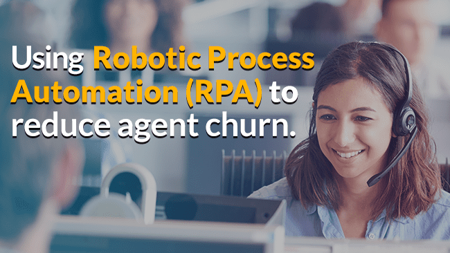 using robotic process automation to reduce agent churn