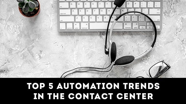 top 5 robotic process automation trends in the contact center