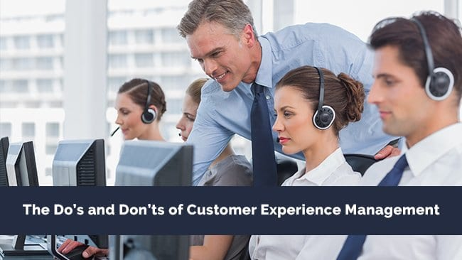 the dos and donts of customer experience management